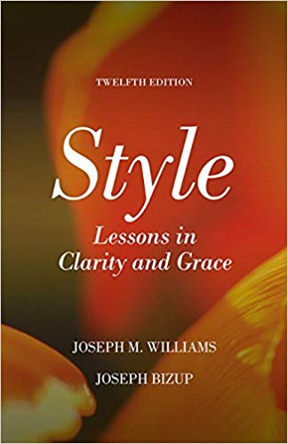 Style: Lessons in Clarity and Grace (12th Edition) by Joseph M. Williams