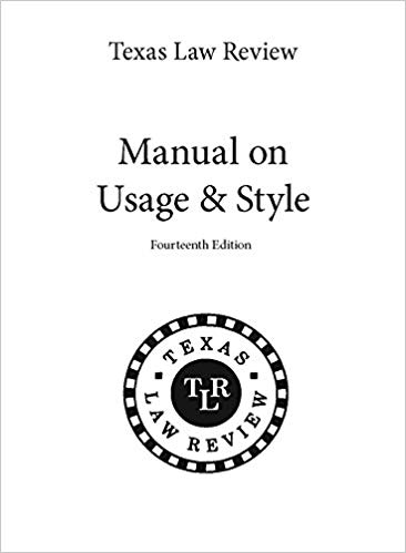 Texas Law Review Manual on Usage & Style 14th Edition (2017)