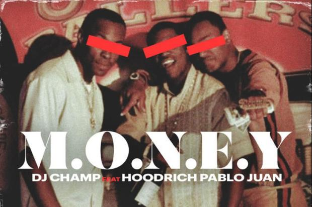 "Hoodrich Pablo Juan Assists DJ Champ On ""M.O.N.E.Y"""