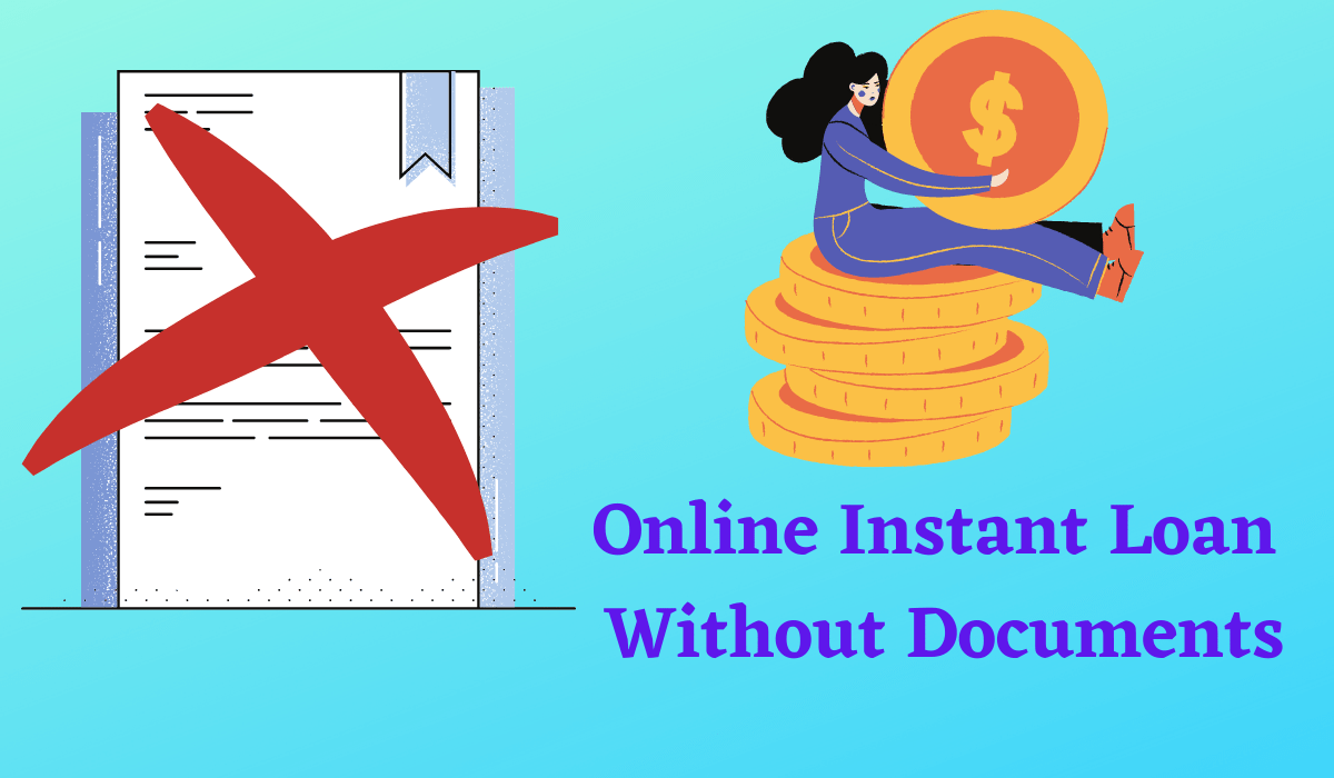 Online Instant Loan Without Documents