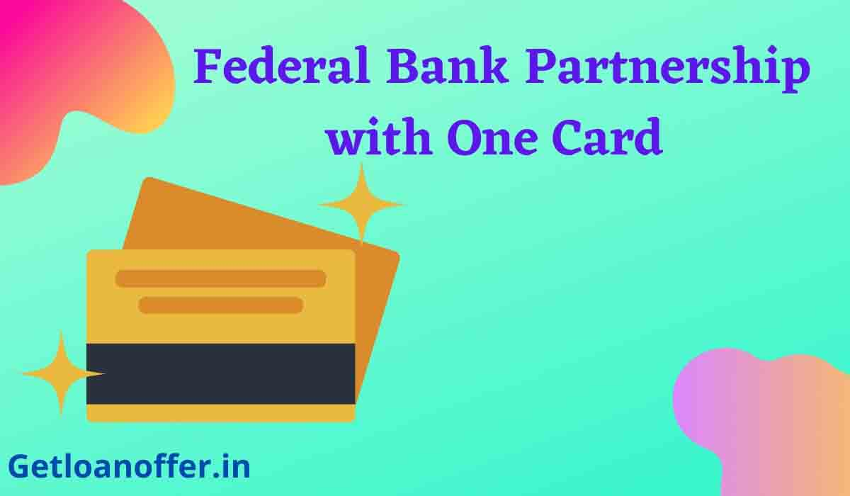 Federal Bank Partnership with One Card for Instant Payment