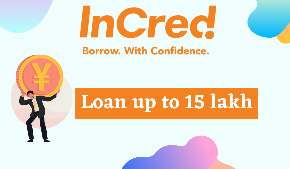 Incred Personal Loan: Instant Personal Loan Up to 15L