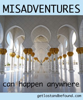 misadventures can happen anywhere
