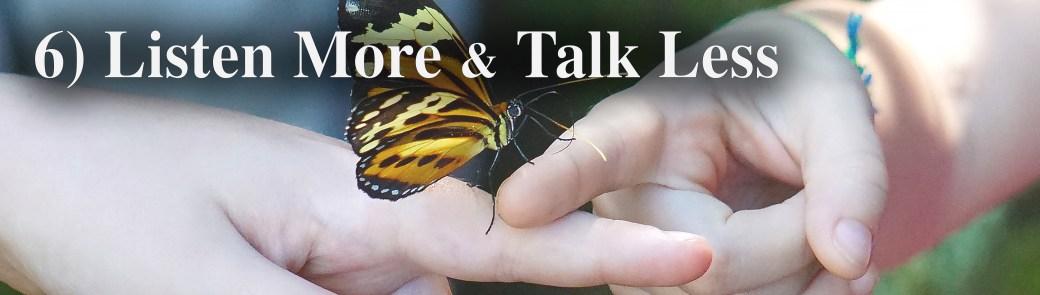 x6 listen more talk less