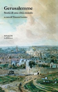 Gerusalemme, Storia di una città mondo