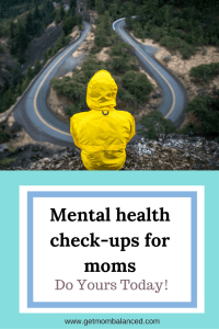 Moms can't overlook the importance of a mental health check-up. Here's what you need to look for.