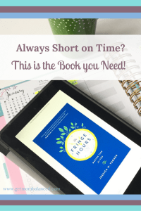 The Fringe Hours is a must read book for busy moms and women who need to find more time in their day. You're not too busy to read this book!