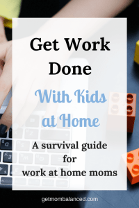 How to get work done with kids at home | Working mom survival guide | Tips and activities to keep kids busy for WAHMs