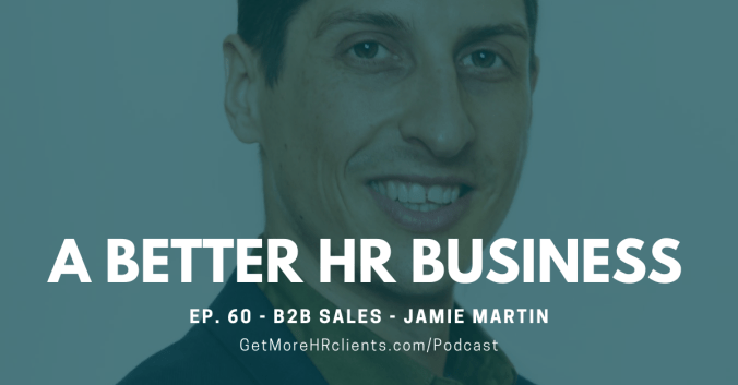 A Better HR Business - B2B Sales Advice - Jamie Martin