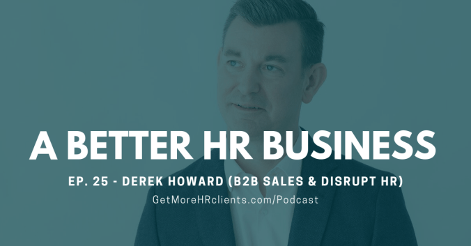 A Better HR Business Cover - B2B Sales and DisruptHR with Derek Howard