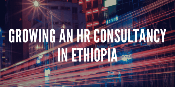 Growing An HR Consultancy In Ethiopia
