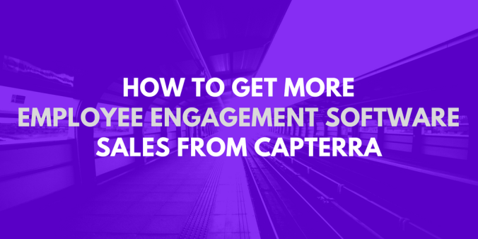 Get More Employee Engagement Software Sales From Capterra