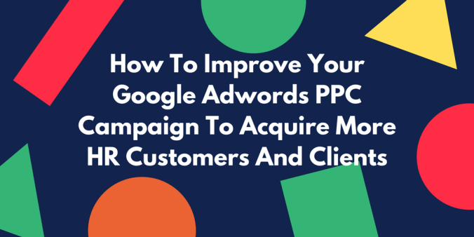 How to improve your Google Adwords PPC campaign