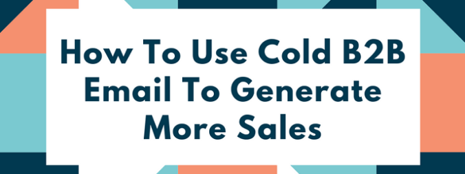 How To Use Cold B2B Email To Generate More Sales For HR Tech SaaS Companies