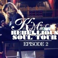 [Watch] K. Michelle - Rebellious Soul Tour (Webisode #2) @KMichelle