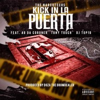 "NARCOTECHS Feat. AG DA CORONER, TONY TOUCH & DJ TOP 10 - ""KICK IN LA PUERTA"" [Audio]"