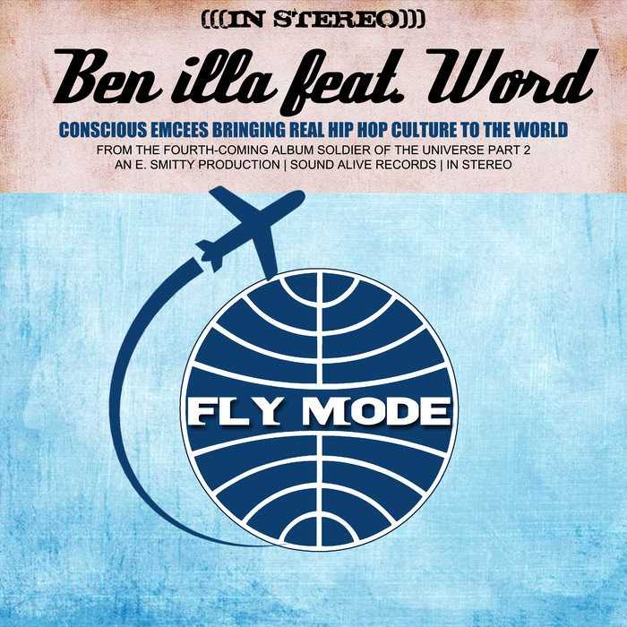 """BeN iLLa Feat. Word - """"Fly Mode"""" (Prod. By E. Smitty) [Audio]"""