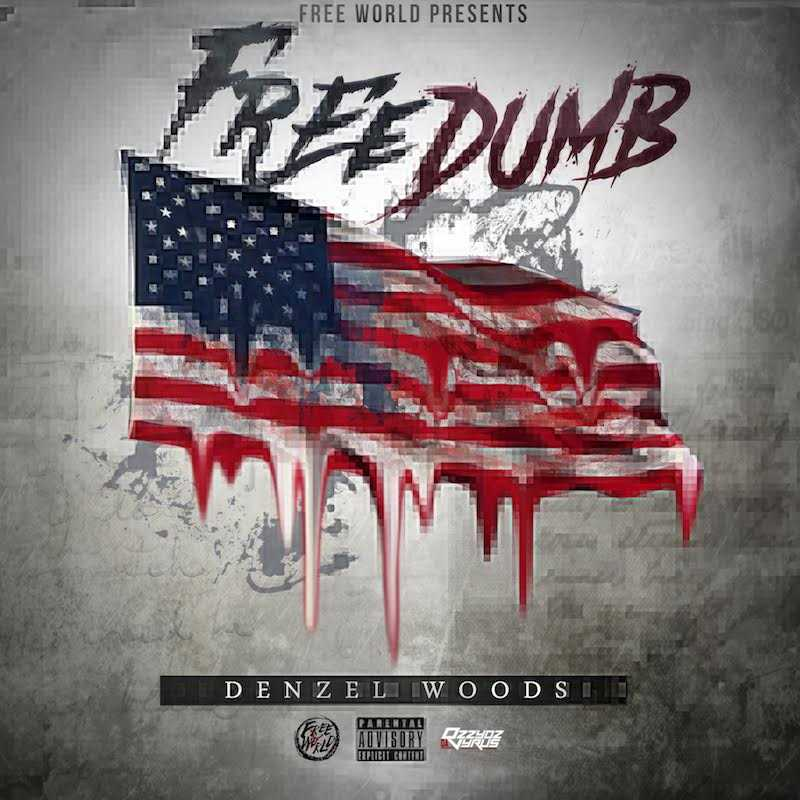"Denzel Woods - ""Freedumb"" [Audio]"