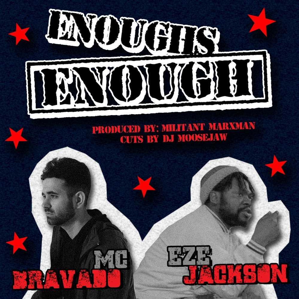 """MC Bravado - """"Enough's Enough"""" ft. Eze Jackson [Audio]"""
