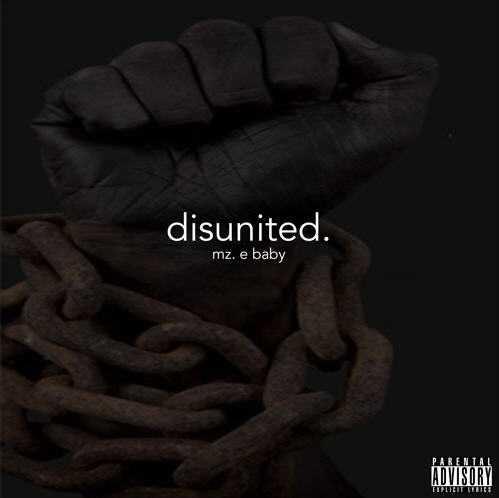 """Mz. E Baby - """"Disunited."""" (Prod. by Keanu Beats) [Audio]"""