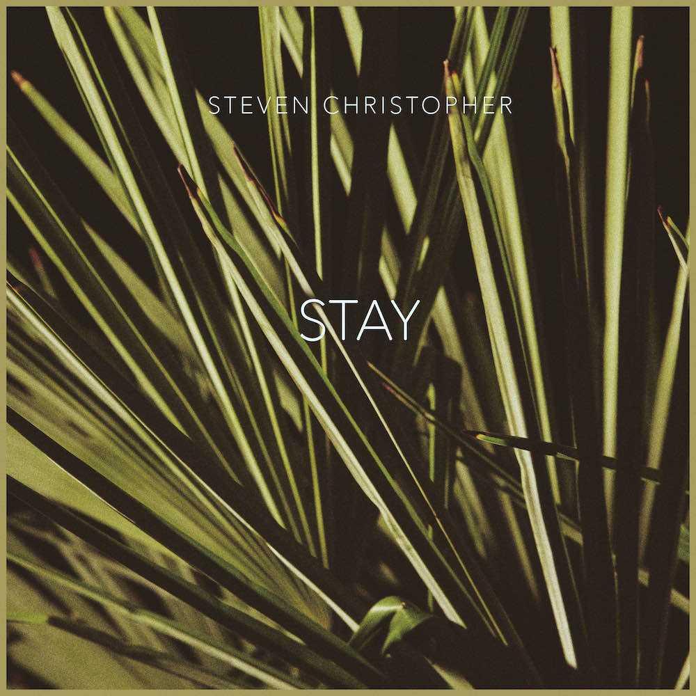 """Steven Christopher - """"Stay"""" [Audio]"""