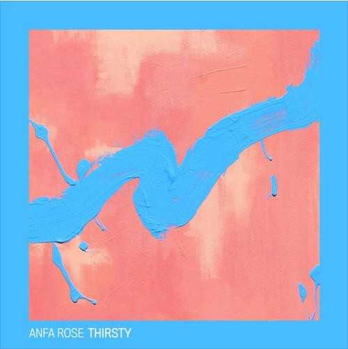 "Anfa Rose - ""Thirsty"" (Prod. DOPAMINE) [Audio]"