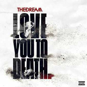 """New Project: The Dream - """"Love You To Death"""" [Audio]"""