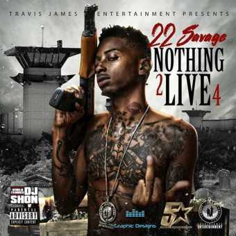"New Project: 22 Savage – ""Nothing 2 Live 4"" #Nothing2Live4 [Audio]"