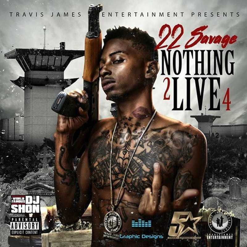 """New Project: 22 Savage - """"Nothing 2 Live 4"""" #Nothing2Live4 [Audio]"""