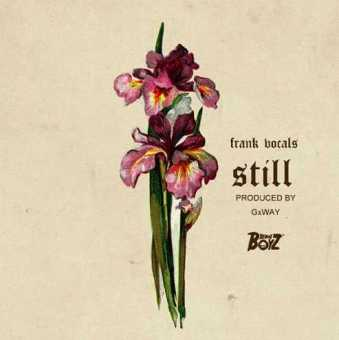 "Frank Vocals Releases ""Still"" [Audio]"