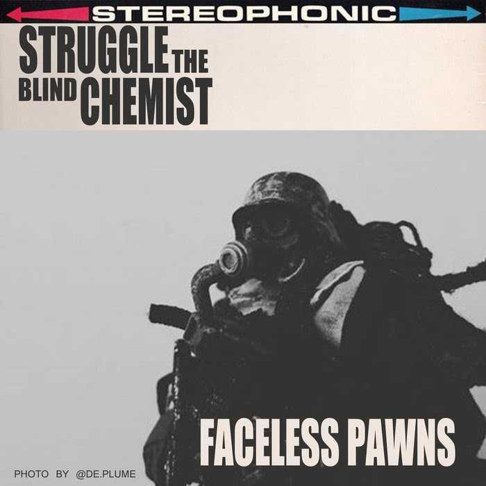 "Struggle The Blind Chemist - ""Faceless Pawns"" (Self Produced) [Audio]"