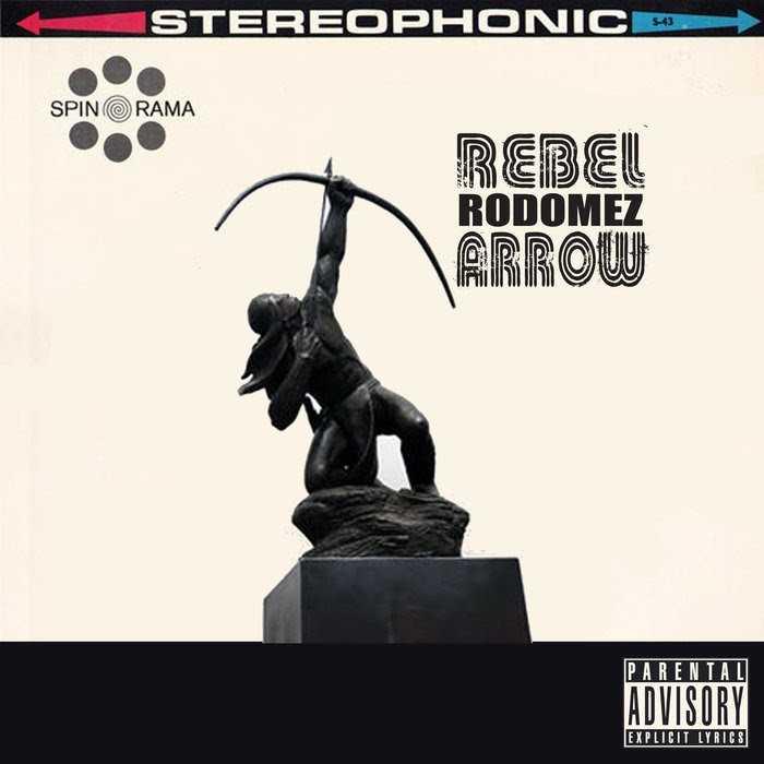 """Rebel Rodomez - """"Arrow"""" [Audio]"""