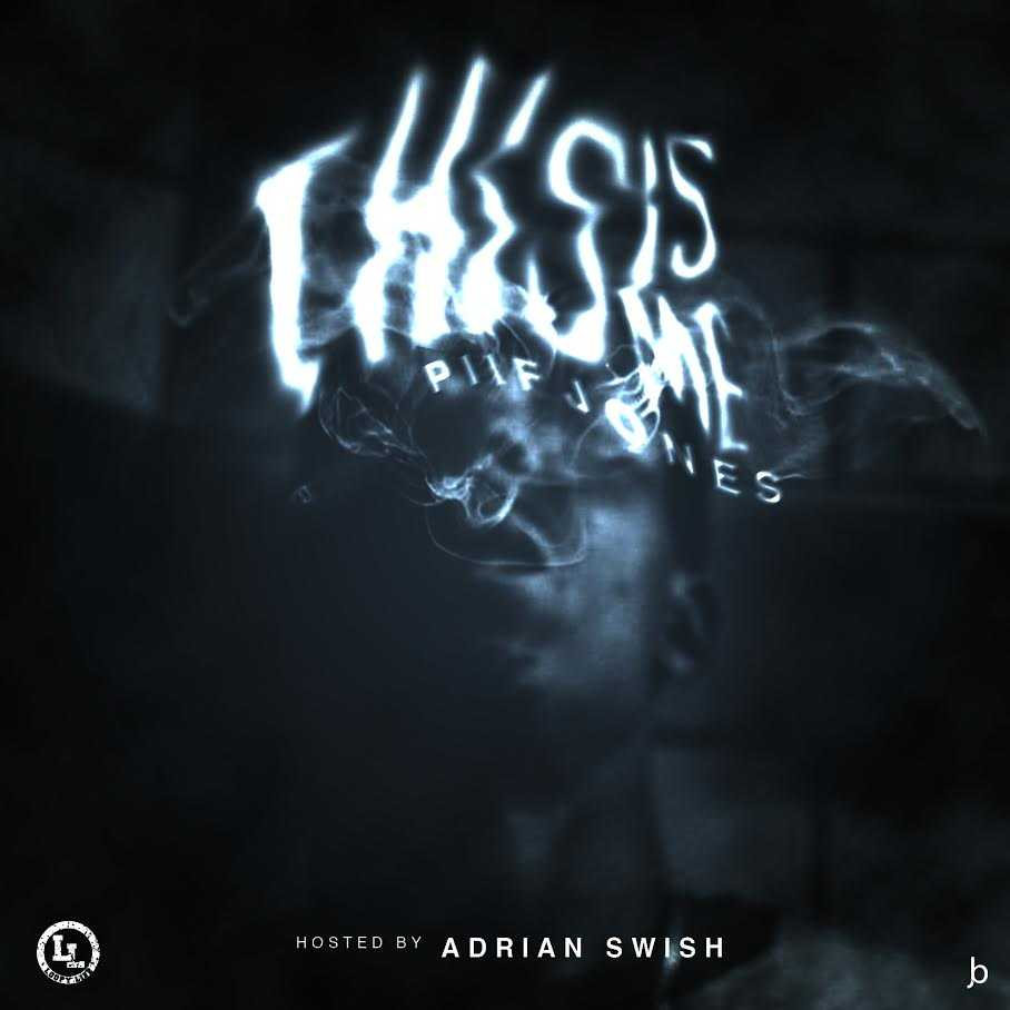 "Piif Jones - ""This Is Me"" (Hosted by Adrian Swish) [Mixtape]"