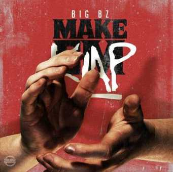 "New Music: Big Bz – ""Make Em Klap"" [Audio]"