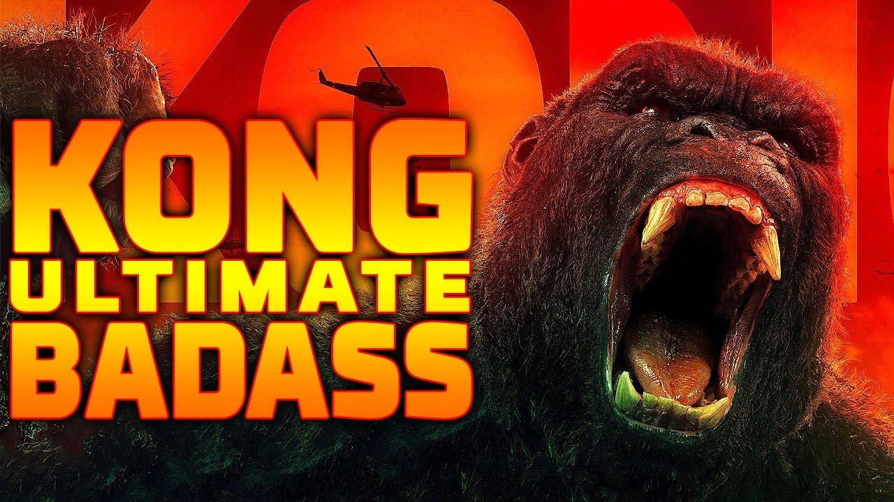 KING KONG: The Ultimate Badass