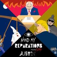 "JU$TIN - ""I Need My Reparations"" [Audio]"
