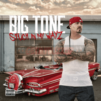 Album Stream: Big Tone - Stuck In My Wayz [Audio]