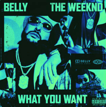 """BELLY RELEASES NEW SINGLE """"WHAT YOU WANT"""" FEATURING THE WEEKND [AUDIO]"""