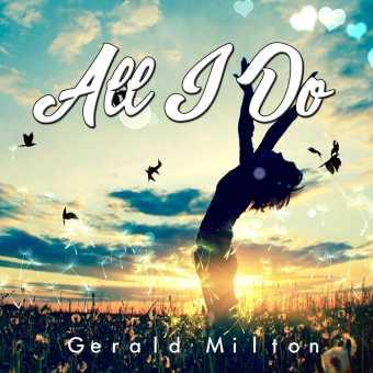 Gerald Milton | All I Do [Audio]
