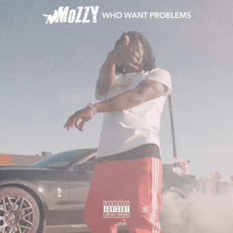 New Single: Mozzy   Who Want Problems [Audio]