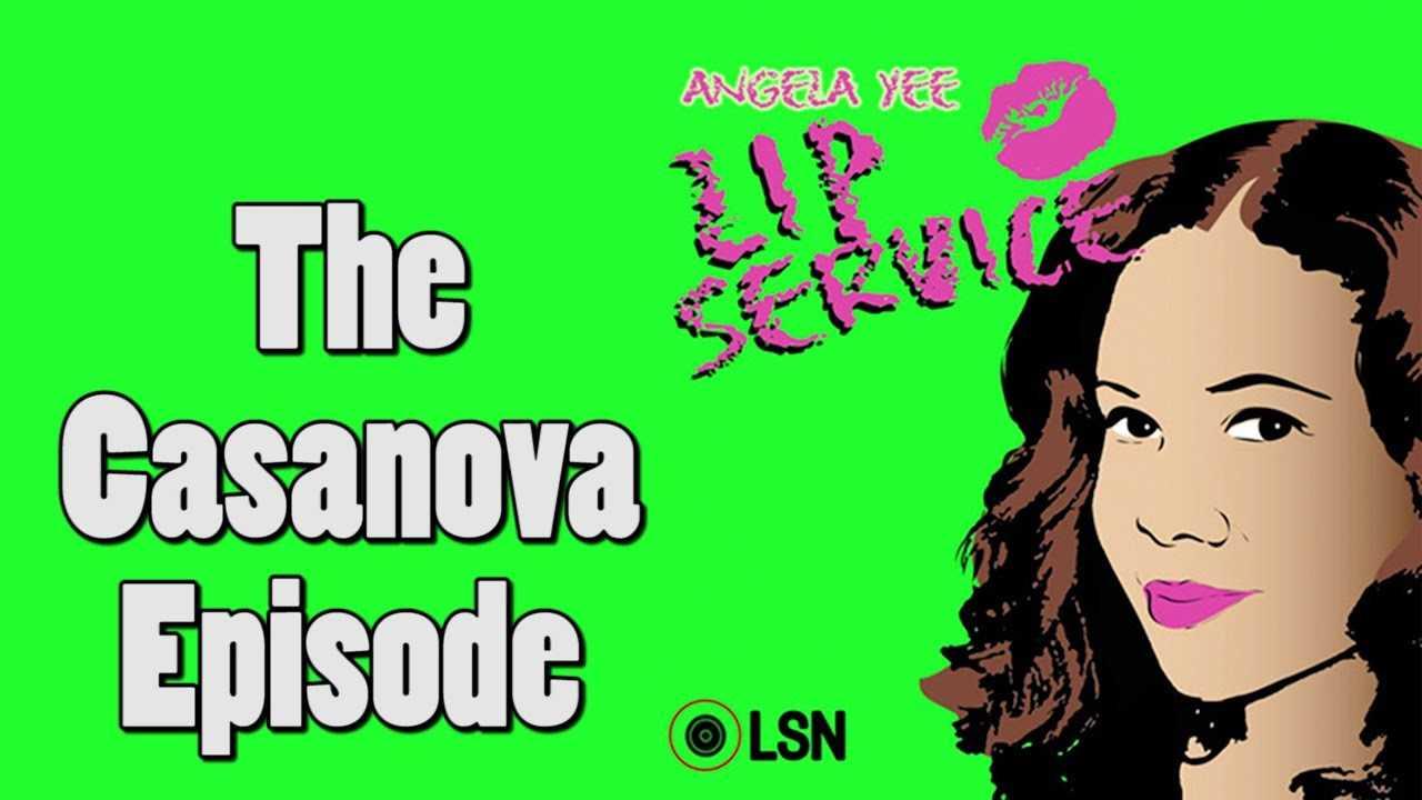 Angela Yee's Lip Service: The Casanova Episode