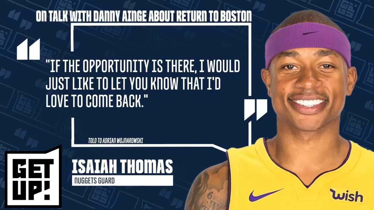 Isaiah Thomas told Danny Ainge he wanted to go back to Boston Celtics | Get Up! | ESPN