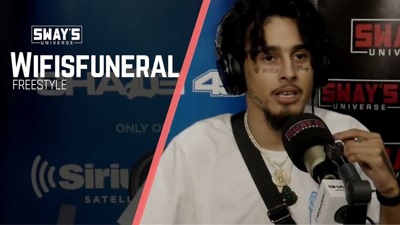 Wifisfuneral Freestyles on Sway In The Morning