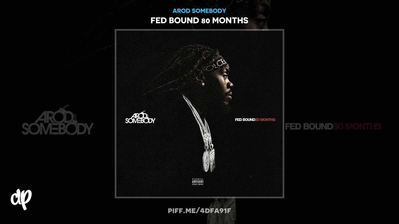 ARod Somebody - Intro [Fed Bound 80 Months]