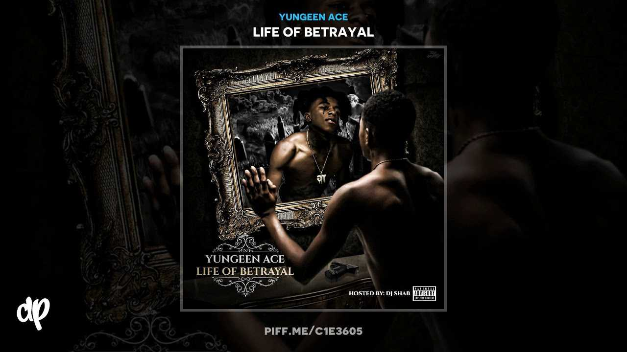 Yungeen Ace -  True Story [Life Of Betrayal]