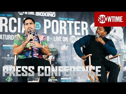Garcia vs. Porter: Fight Week Press Conference | SHOWTIME CHAMPIONSHIP BOXING