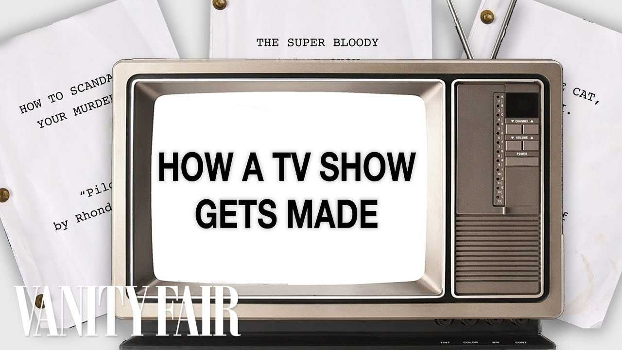 How a Television Show Gets Made   Vanity Fair
