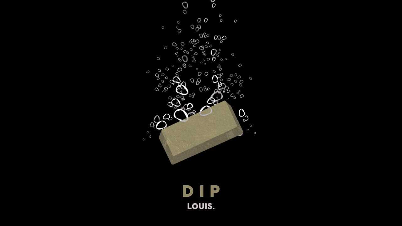 """Louis. - """"DIP"""" OFFICIAL VERSION"""