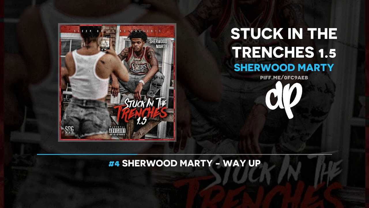 Sherwood Marty - Stuck In The Trenches 1.5 (FULL MIXTAPE)