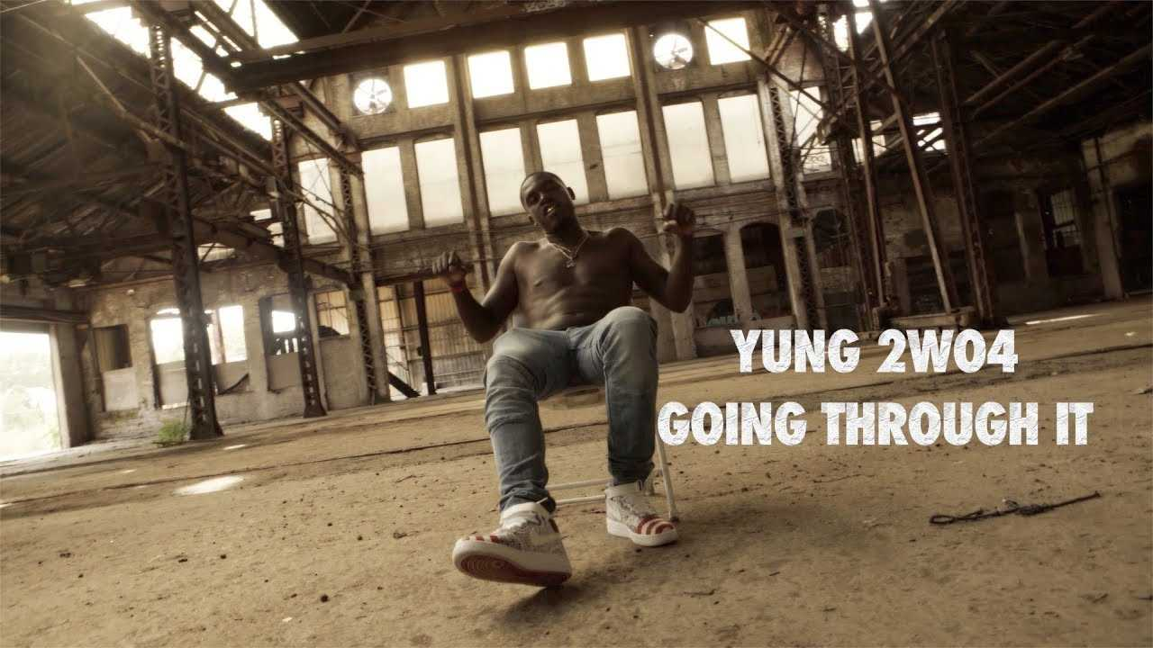 Yung 2wo4 - Going Though It (Official Video)